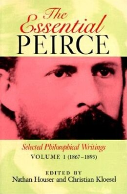 Book The Essential Peirce: Selected Philosophical Writings, (1867-1893) by Nathan Houser