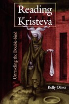 Reading Kristeva: Unraveling The Double-bind