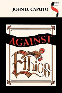 Against Ethics: Contributions To A Poetics Of Obligation With Constant Reference To Deconstruction