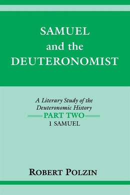 Book Samuel and the Deuteronomist: A Literary Study Of The Deuteronomic History Part Two: 1 Samuel by Robert Polzin