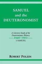 Samuel and the Deuteronomist: A Literary Study Of The Deuteronomic History Part Two: 1 Samuel