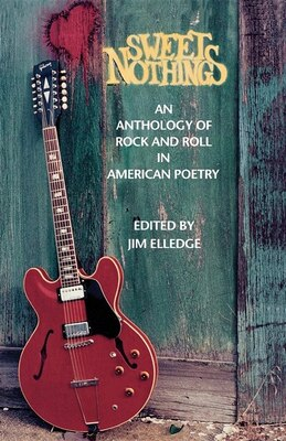 Book Sweet Nothings: An Anthology Of Rock And Roll In American Poetry by Jim Elledge