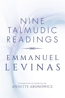 Book Nine Talmudic Readings by Emmanuel Levinas by Annette Aronowicz