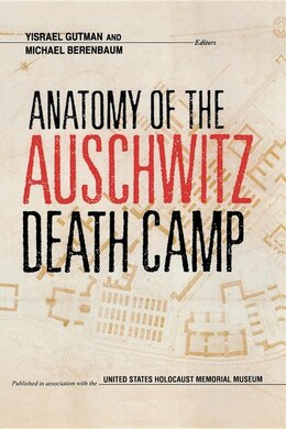 Book Anatomy of the Auschwitz Death Camp by Yisrael Gutman