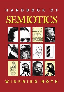 Book Handbook of Semiotics by Winfried Noth