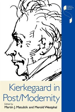 Book Kierkegaard in Post/Modernity by Martin Beck Matustík