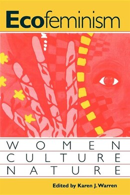 Book Ecofeminism: Women, Culture, Nature by Karen J. Warren