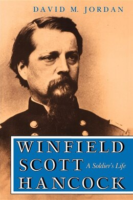 Book Winfield Scott Hancock: A Soldier's Life by David M. Jordan