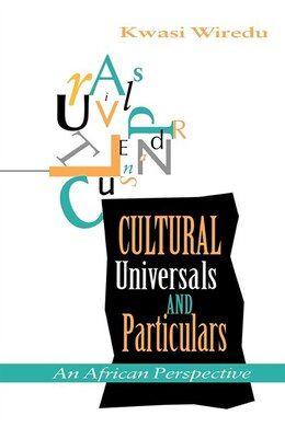 Book Cultural Universals and Particulars: An African Perspective by Kwasi Wiredu