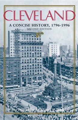 Book Cleveland, Second Edition: A Concise History, 1796-1996 by Carol Poh Miller
