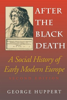 Book After The Black Death, Second Edition: A Social History Of Early Modern Europe by George Huppert