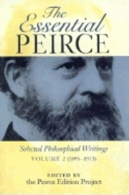 Book The Essential Peirce: Selected Philosophical Writings (1893-1913) by Charles S Peirce Edition Project