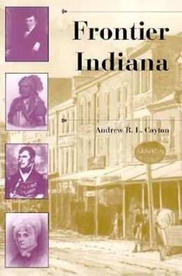 Book Frontier Indiana by Andrew R. L. Cayton