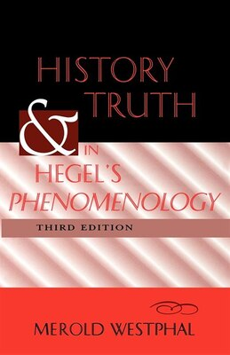 Book History And Truth In Hegel's Phenomenology, Third Edition: Third Edition by Merold Westphal