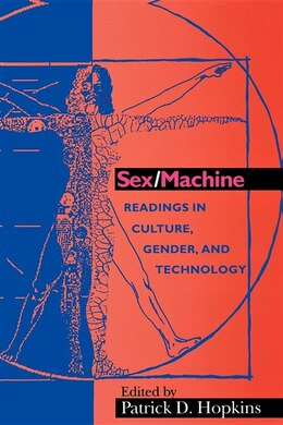 Book Sex/Machine: Readings In Culture, Gender, And Technology by Patrick D. Hopkins