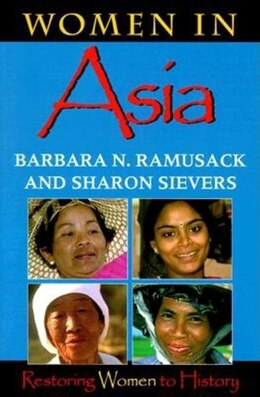 Book Women in Asia: Restoring Women To History by Barbara N. Ramusack