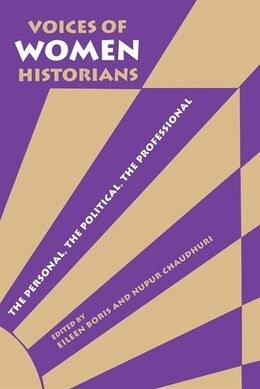 Book Voices of Women Historians: The Personal, The Political, The Professional by Eileen Boris