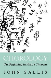 Chorology: On Beginning In Plato's Timaeus