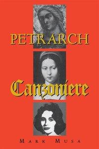 Petrarch: The Canzoniere, Or Rerum Vulgarium Fragmenta