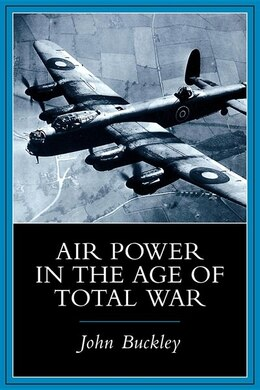 Book Air Power in the Age of Total War by John J. Buckley