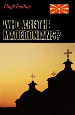 Book Who Are the Macedonians?: Second Edition by Hugh Poulton