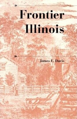 Book Frontier Illinois by James E. Davis