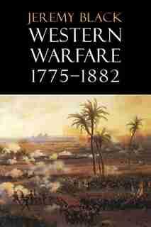 Western Warfare, 1775-1882 by Jeremy Black