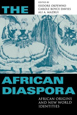 Book The African Diaspora: African Origins and New World Identities by Isidore Okpewho