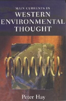 Book Main Currents in Western Environmental Thought by Peter Hay