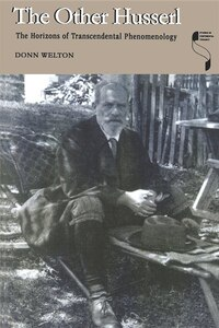 The Other Husserl: The Horizons Of Transcendental Phenomenology