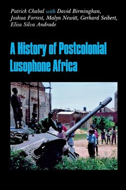 Book A History of Postcolonial Lusophone Africa by Patrick Chabal
