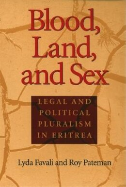 Book Blood, Land, and Sex: Legal and Political Pluralism in Eritrea by Lyda Favali