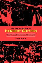 The Assassination of Herbert Chitepo: Texts and Politics in Zimbabwe