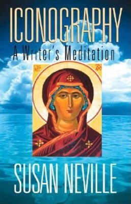 Book Iconography: A Writer's Meditation by Susan S. Neville