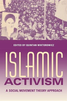 Book Islamic Activism: A Social Movement Theory Approach by Quintan Wiktorowicz