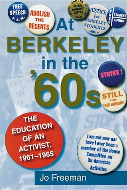 Book At Berkeley in the Sixties: The Making Of An Activist by Jo Freeman