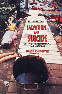 Book Salvation and Suicide: An Interpretation Of Jim Jones, The Peoples Temple, And Jonestown by David Chidester