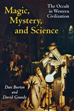 Book Magic, Mystery, and Science: The Occult in Western Civilization by Danny Ethus Burton