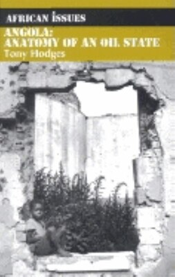 Book Angola, Second Edition: The Anatomy Of An Oil State by Tony Hodges