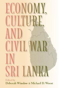 Book Economy, Culture, and Civil War in Sri Lanka by Michael D. Woost