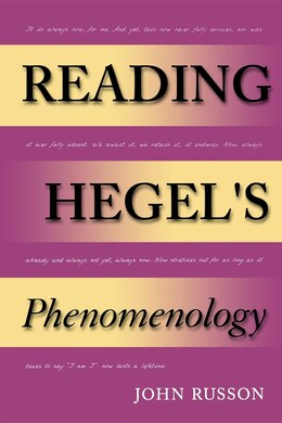 Book Reading Hegel's Phenomenology by John Russon