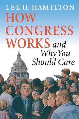 Book How Congress Works and Why You Should Care by Lee H. Hamilton