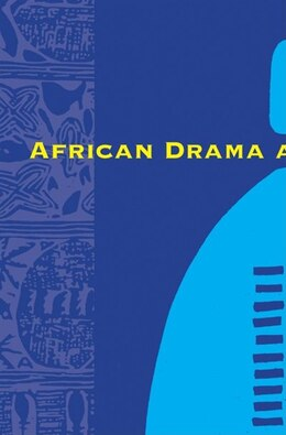 Book African Drama and Performance by John Conteh-morgan