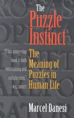 Book The Puzzle Instinct: The Meaning of Puzzles in Human Life by Marcel Danesi