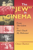 The Jew In Cinema: From The Golem To Don't Touch My Holocaust