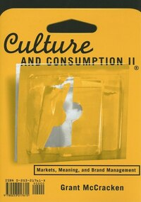 Culture and Consumption II: Markets, Meaning, And Brand Management