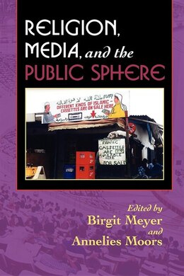 Book Religion, Media, and the Public Sphere by Birgit Meyer