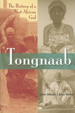 Book Tongnaab: The History of a West African God by Jean Allman