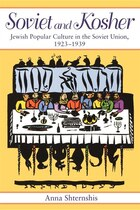 Soviet and Kosher: Jewish Popular Culture In The Soviet Union, 1923-1939