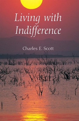 Book Living With Indifference by Charles E. Scott